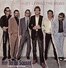 Huey Lewis and the News Hip to Be Square