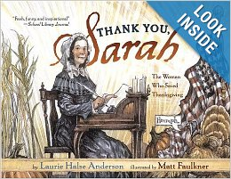 Thank You Sarah: The Woman Who Saved Thanksgiving  by by Laurie Halse Anderson