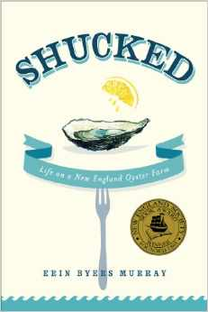 Shucked: Life on a New England Oyster Farm Paperback by Erin Byers Murray