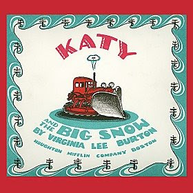 Katy and the Big Snow - also Virgina Lee Burton