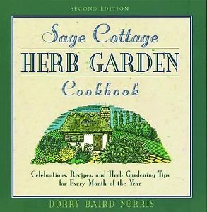 Sage Cottage Herb Garden Cook Book by Dorrie Norris