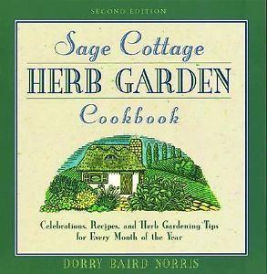 Sage Cottage Herb Garden Cook Book by Dorrie Norris